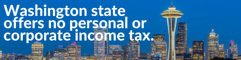 Washington State offers no personal or corporate tax